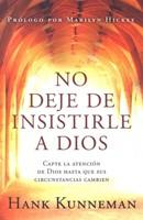 No deje de insistirle a Dios
