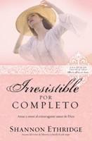 Irresistible Por Completo (Serie: Ama A Jesús Sin Límites)
