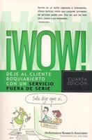 ¡WOW! Deje al Cliente boquiabierto con un Servicio Fuera de Serie (Rústica) [Libro]