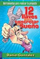 12 Llaves para concretar tu Sueño (Rústica) [Libro]