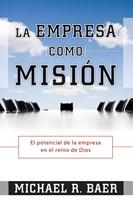 La Empresa como Misión (Tapa Suave) [Libro]