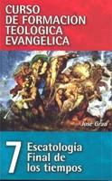 CFT 07 - Escatología Final de los Tiempos