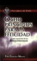 Ocho Principios para la Felicidad (Rústica) [Libro]