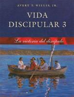 Vida Discipular 3: La Victoria del Discípulo
