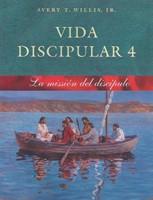 Vida Discipular 4: La Misión del Discípulo