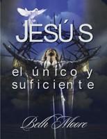 Jesús: El único y suficiente