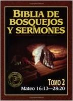 Biblia de Bosquejos y Sermones - Tomo 2 - Mateo 16 - 28