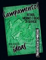 BIBLIOTECA DE IDEAS: Campamentos, Retiros, Misiones e Ideas de Servicio