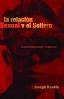 La Relación Sexual y el Soltero