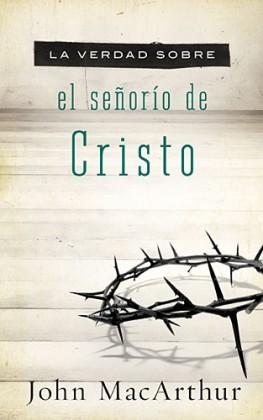 La Verdad sobre el Señorío de Cristo