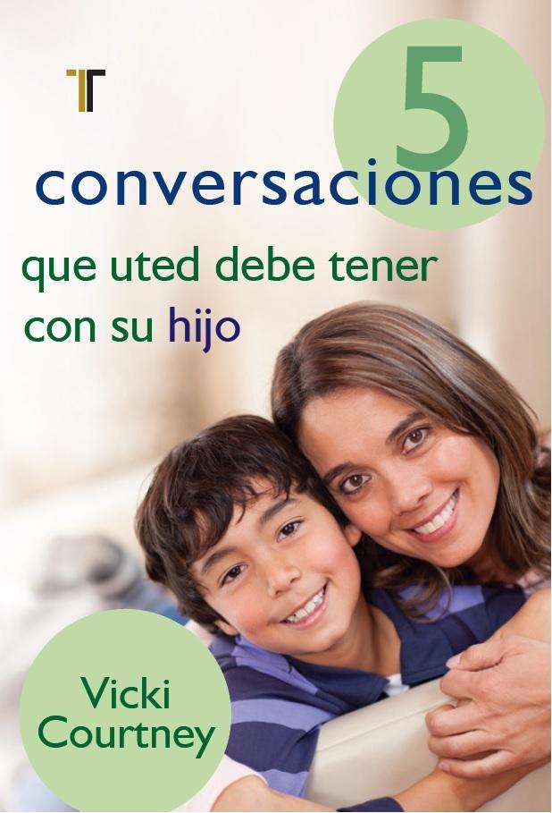 5 conversaciones que usted debe tener con su hijo