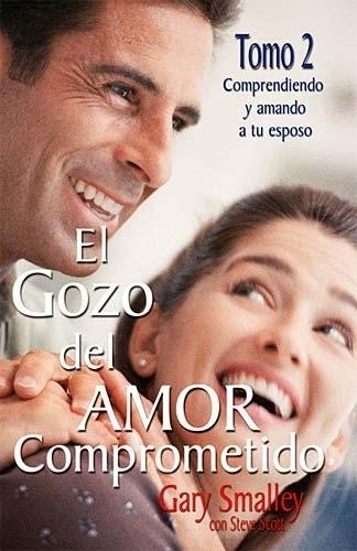 El Gozo del Amor Comprometido - Tomo 2