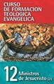 CFT 12 - Ministros de Jesucristo II (Rústica) [Libro]