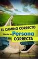 El camino correcto hacia la Persona Correcta