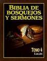 Biblia de Bosquejos y Sermones - Tomo 4 - Lucas (Rústica) [Libro]